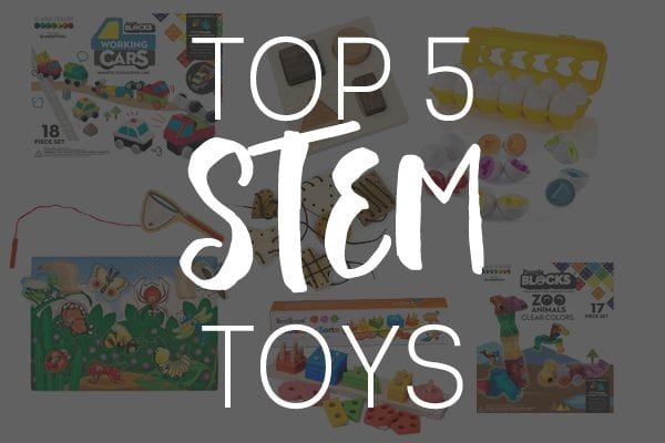 How to Introduce STEM Play to Babies and Toddlers + Top 5 STEM Toys for Little Kids