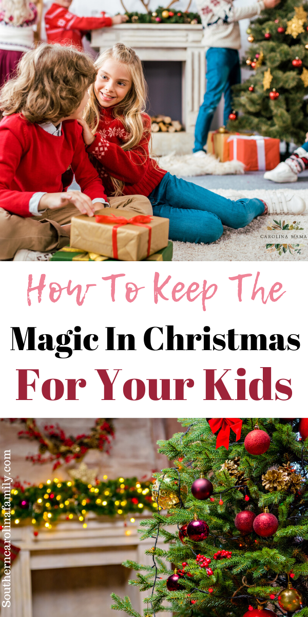 How to keep the magic in christmas for your kids #christmas #christmasmagic #christmastips #holidaytips #Christmaskids